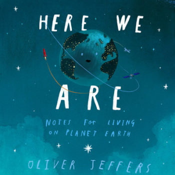 Here We Are – Notes for Living on Planet Earth